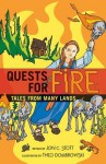Quests for Fire: Tales from Many Lands - Jon C. Stott, Theo Dombrowski