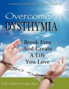Overcome Dysthymia - Deb Cheslow, Angie Flynn