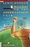 Welcome to the Arrow-Catcher Fair: Stories - Lewis Nordan