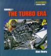 Formula 1: The Turbo Era (Autocourse Technical Series) - Alan Henry
