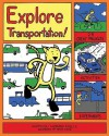 Explore Transportation!: 25 Great Projects, Activities, Experiments - Marylou Morano Kjelle, Bryan Stone