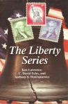 The Liberty Series - Ken Lawrence, C. David Eeles, Anthony S. Wawrukiewicz