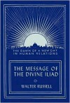 The Message of the Divine Iliad - Volume 2 - Walter Russell