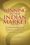 Winning in the Indian Market: Understanding the Transformation of Consumer India - Rama Bijapurkar