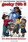 Geeky F@b 5 Vol 1: It's Not Rocket Science - Kara LaReau, Ryan Jampole, Lucy Lareau