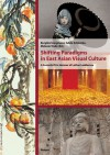 Shifting Paradigms in East Asian Visual Culture: A Festschrift in Honour of Lothar Ledderose - Burglind Jungmann, Adele Schlombs, Melanie Trede