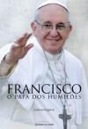 Francisco: O Papa dos Humildes (Em Portugues do Brasil) - Andreas Englisch