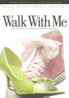 Walk with Me: Two Friends on a Spiritual Journey Together - Sally Miller, Cheri Mueller
