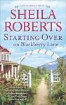 Starting Over on Blackberry Lane - Sheila Roberts