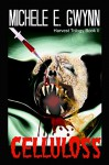 Celluloss (Harvest Trilogy Book 2) - Michele E. Gwynn