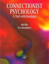 Connectionist Psychology: A Text with Readings - R. Ellis, G.W. Humphreys