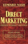 Direct Marketing: Strategy, Planning, Execution - Edward L. Nash