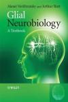 Glial Neurobiology - Alexei Verkhratsky, Arthur Butt
