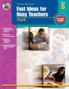 Fast Ideas for Busy Teachers: Math, Grade 5 - Linda Armstrong