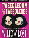Tweedledum and Tweedledee (Emma Frost Book 6) - Willow Rose
