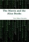 The Matrix and the Alice Books - Voicu Mihnea Simandan