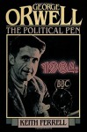 George Orwell: The Political Pen - Keith Ferrell
