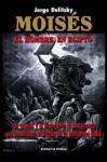 Moises: El Hombre, en Egipto - Jorge Dulitzky