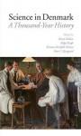The History of Science in Denmark through a Thousand Years - Kristian Hvidtfeldt-Nielsen, Helge Kragh, Henry Nielsen, Peter Kjaergaard