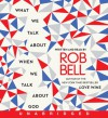 What We Talk About When We Talk About God CD - Rob Bell