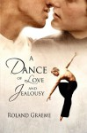 A Dance of Love and Jealousy - Roland Graeme