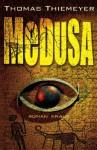 Medusa - Thomas Thiemeyer