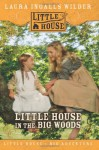 LITTLE HOUSE IN THE BIG WOODS - Laura Ingalls Wilder, MonkeyBone Publications
