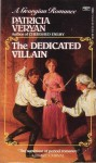 The Dedicated Villain - Patricia Veryan