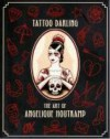 Tattoo Darling: The Art of Angelique Houtkamp - Angelique Houtkamp