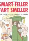 Smart Feller Fart Smeller: And Other Spoonerisms - Jon Agee