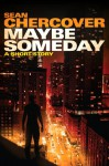 Maybe Someday: A short story - Sean Chercover
