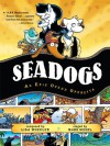 Seadogs: An Epic Ocean Operetta - Lisa Wheeler, Mark Siegel