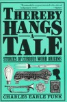 Thereby Hangs a Tale - Charles Earle Funk