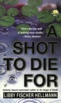A Shot to Die For - Libby Fischer Hellmann