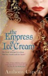 The Empress Of Ice Cream - Anthony Capella