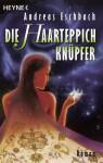 Die Haarteppichknüpfer - Andreas Eschbach