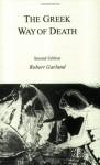 The Greek Way of Death - Robert Garland