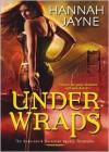 Under Wraps (Underworld Detection Agency #1) - Hannah Jayne