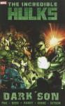 Incredible Hulks: Dark Son - Greg Pak, Barry Kitson, Scott Reed, Tom Raney