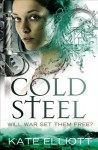 Cold Steel - Kate Elliott