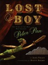 Lost Boy: The Story of the Man Who Created Peter Pan - Jane Yolen, Steve Adams