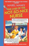 The Case Of The Not So Nice Nurse (Nancy Clue Mysteries) - Mabel Maney