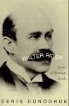 Walter Pater: Lover of Strange Souls - Denis Donoghue