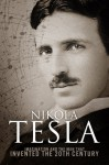 Nikola Tesla: Imagination and the Man That Invented the 20th Century - Sean Patrick