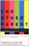 The Other Parent: The Inside Story of the Media's Effect on Our Children - James P. Steyer, Chelsea Clinton