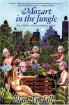 Mozart in the Jungle: Sex, Drugs, and Classical Music - Blair Tindall