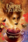 The Empire of Ice Cream - Jeffrey Ford, Jonathan Carroll