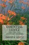 Essential Lentz: Collected Literary Works - David B. Lentz