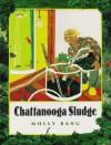 Chattanooga Sludge - Molly Bang