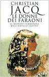Le donne dei faraoni - Christian Jacq
